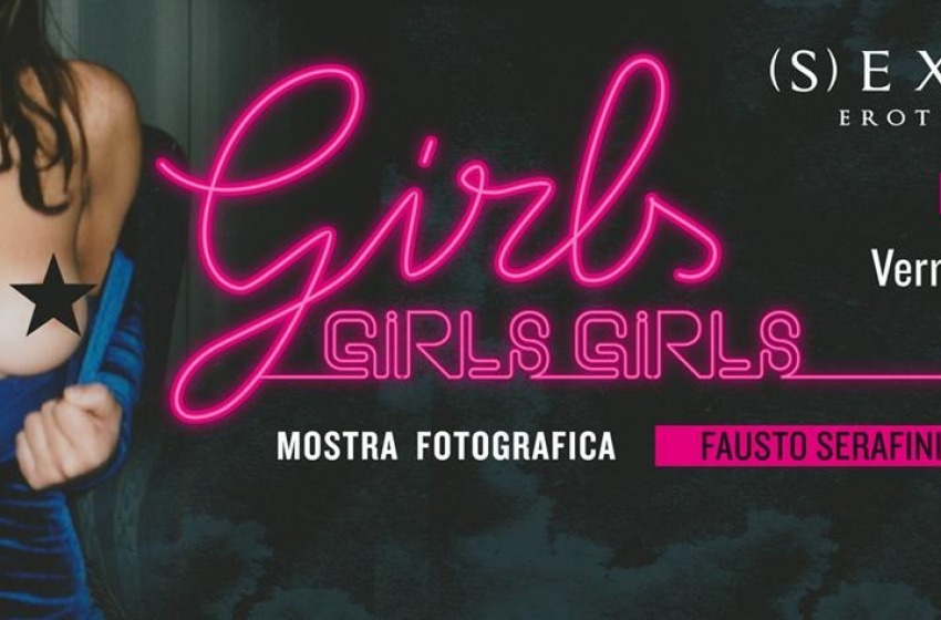 "Sexplore presenta la mostra fotografica ""Girls, girls, girls"""