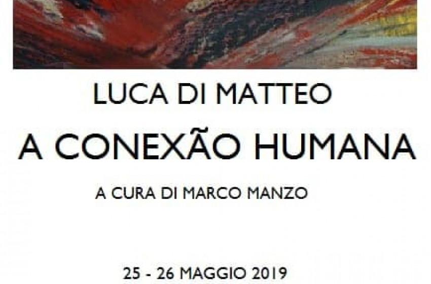Arte - La conexao humana di Luca Di Matteo