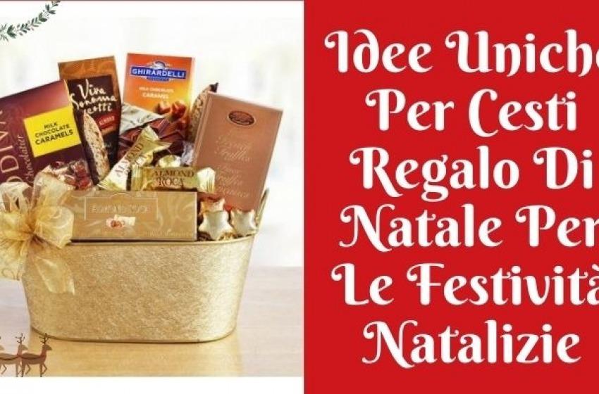 Idee uniche per cesti regalo di Natale per le feste natalizie