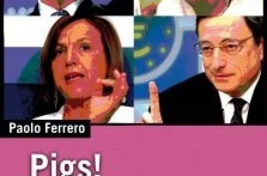 Crisi. Ferrero spiega i Pigs