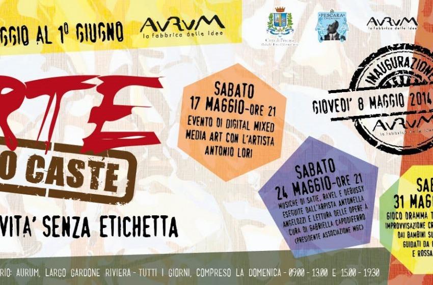 Arte No Caste, opening all'Aurum l'8 maggio